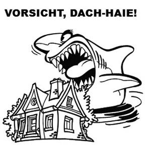 Vorsicht vor Dachhaien